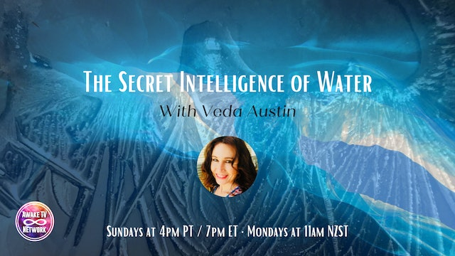 """""""The Secret Intelligence of Water"""" with Veda Austin & Guest Dr. Alan Chang S1E2"""
