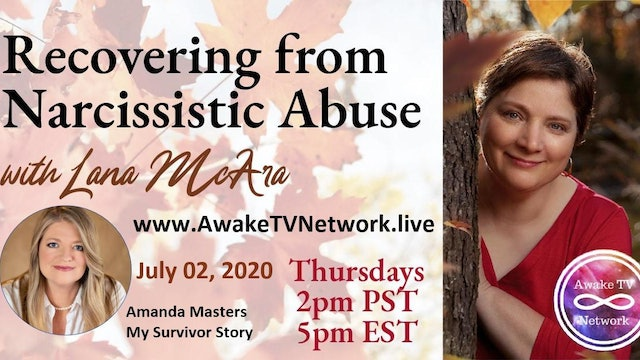 """Recovering from Narcissistic Abuse"" with Lana McAra & Guest Amanda Masters S1E7"