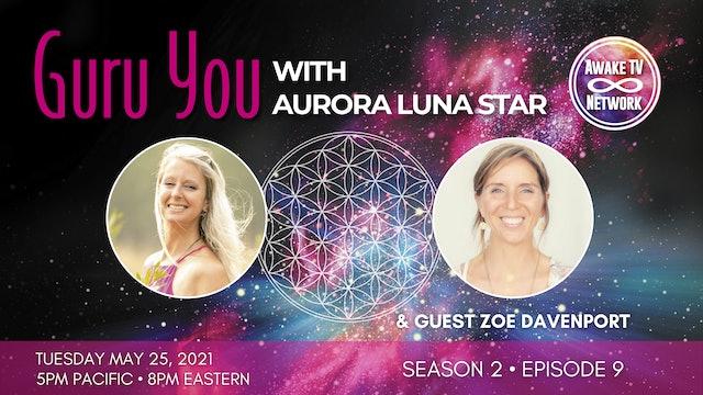"""Guru You"" with Aurora Luna Star & Guest Zoe Davenport S2E9"