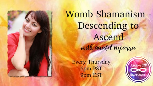 """Womb Shamanism - Descending to Ascend"" with Anabel Vizcarra S2E2"