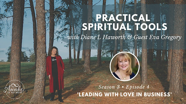 """""""Practical Spiritual Tools"""" with Diane L Haworth & Guest Eva Gregory S3E4"""