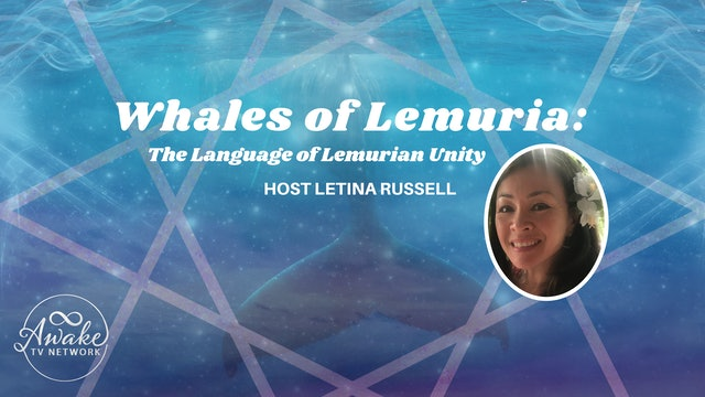 """""""Whales of Lemuria: The Language of Lemurian Unity"""" with Letina Russell S2E8"""