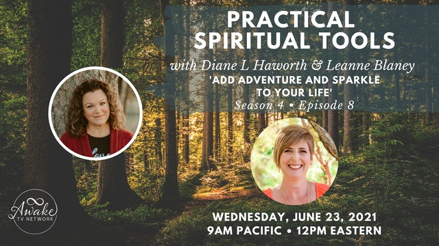 """""""Practical Spiritual Tools"""" with Diane L Haworth & Guest Leanne Blaney S4E8"""