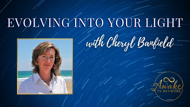 """""""Evolving Into Your Light"""" with Cheryl Banfield S4E9"""