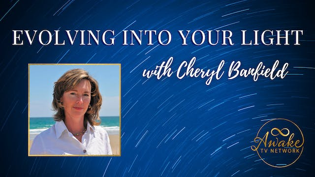 """""""Evolving Into Your Light"""" with Chery..."""