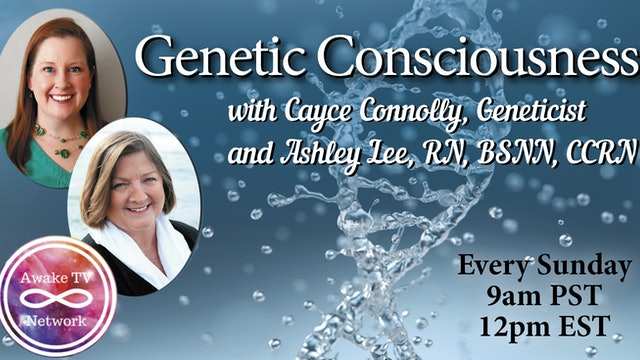 """Genetic Consciousness"" with Cayce Connolly & Ashley Lee S2E2"