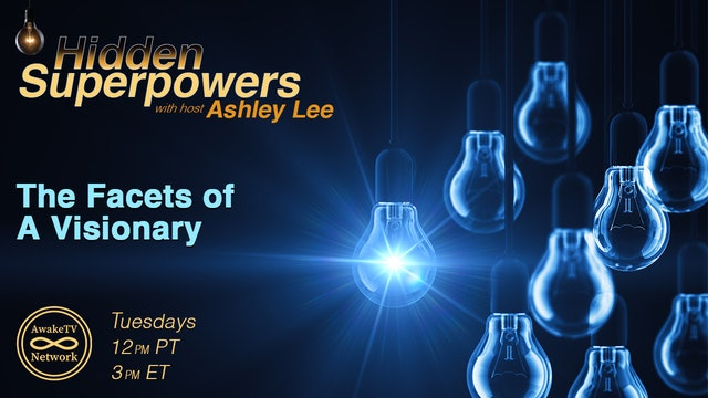 """Hidden Superpowers - The Facets of a Visionary"" with Ashley Lee S3E6"