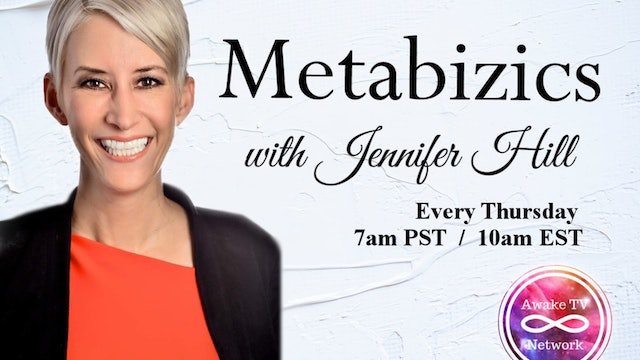 """MetaBizics"" with Jennifer Hill with Special Guest Brandon Maslan S2E9"