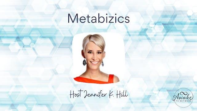 """MetaBizics"" with Jennifer Hill & Gue..."