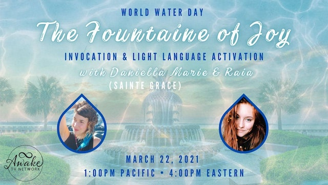 World Water Day - The Fountaine of Joy Invocation & Light Language Activation