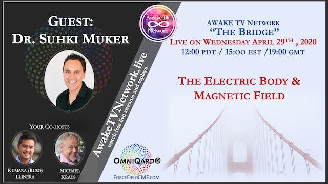 """The Bridge"" Kumara (Ruso) Llanera & Michael Kraus, Guest Dr. Sukhi Muker S1E4"