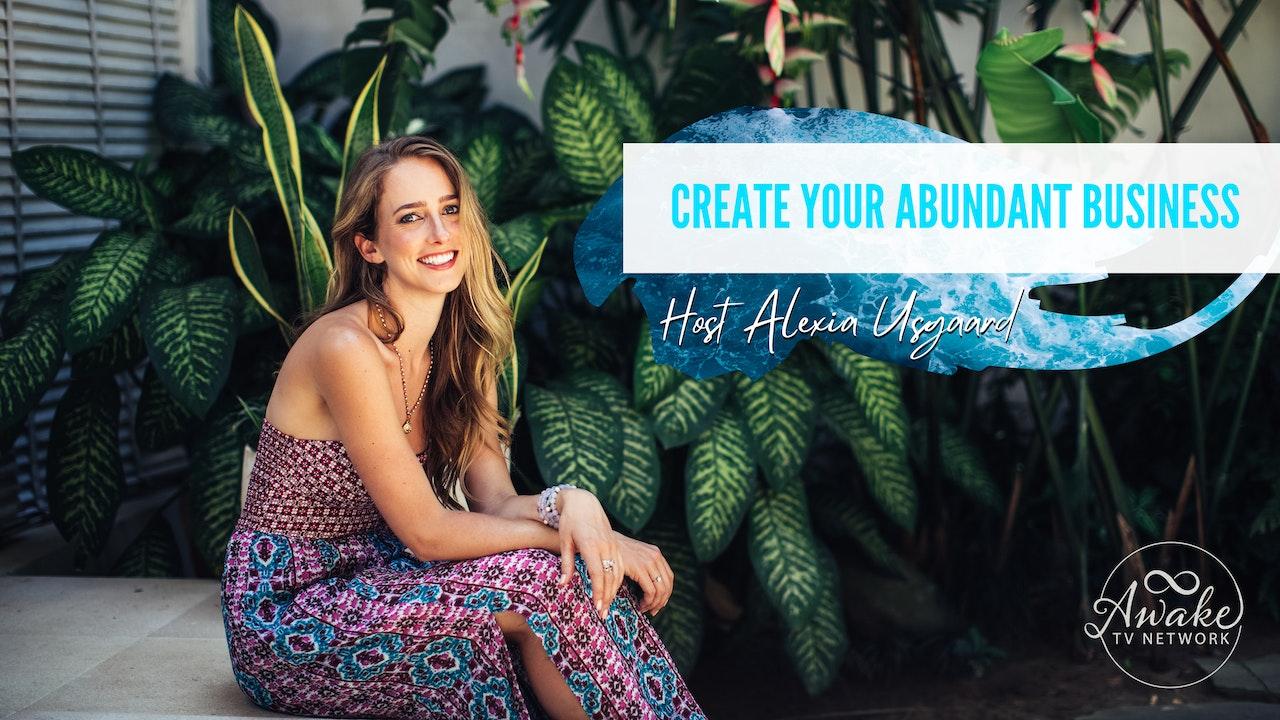 "Alexia Usgaard - ""Create Your Abundant Business"""