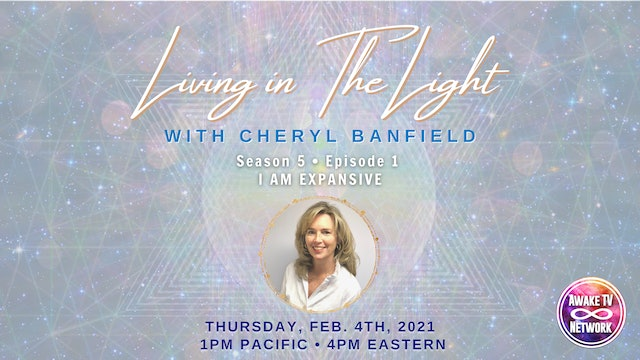 """""""Living in The Light - I Am Expansive"""" with Cheryl Banfield S5E1"""