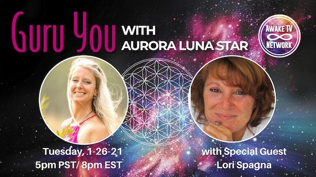 """""""Guru You"""" with Aurora Luna Star & Guest Lori Spagna S1E12"""