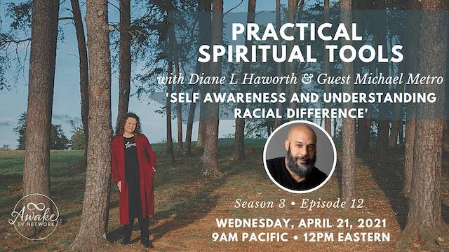 """Practical Spiritual Tools"" with Diane L Haworth & Guest Michael Metro S3E12"