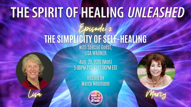 """""""The Spirit of Healing Unleashed"""" with Marcy Neumann & Guest Lisa Warner S1E2"""