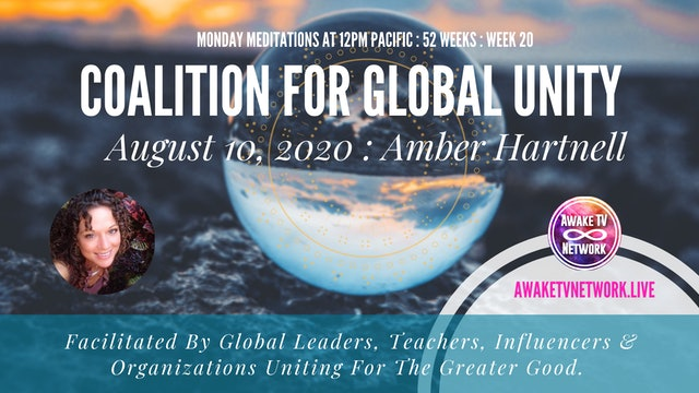 Coalition for Global Unity- Meditation with Amber Hartnell - August 10th, 2020