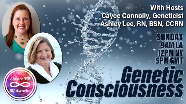"""Genetic Consciousness"" with Cayce Connolly & Ashley Lee S2E9"