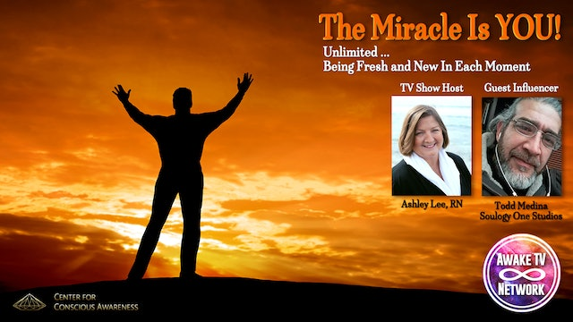 """The Miracle Is YOU!"" with Ashley Lee, Annie Kolatkar & Guest Todd Medina S5E7"