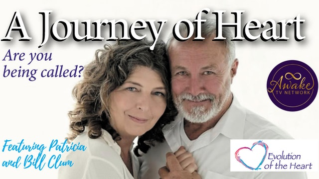 """""""A Journey of Heart - Let's Continue to Open to Love"""" Patricia & Bill Clum S1E12"""