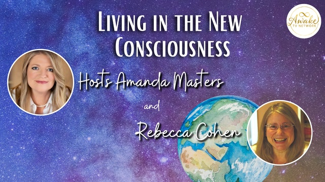 """""""Living in the New Consciousness"""" with Amanda Masters & Rebecca Cohen S2E3"""