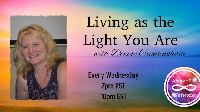 """""""Living as the Light You Are"""" with Denise Cunningham & Guest Nathen Aswell S2E10"""