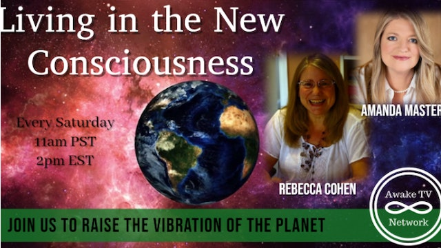 """Living in the New Consciousness"" with Amanda Masters & Rebecca Cohen S2E2"