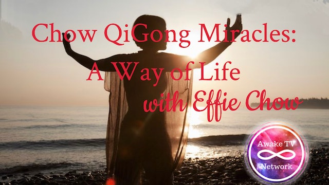 Dr. Effie Chow - Chow Qigong Miracles: A Way of Life! S1E1
