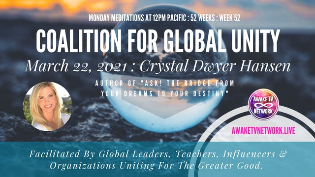 Coalition for Global Unity- Meditation with Crystal Dwyer Hansen- March 22, 2021