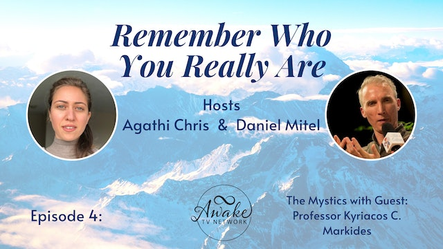 """""""Remember Who You Really Are"""" with Agathi Chris & Daniel Mitel S1E4"""