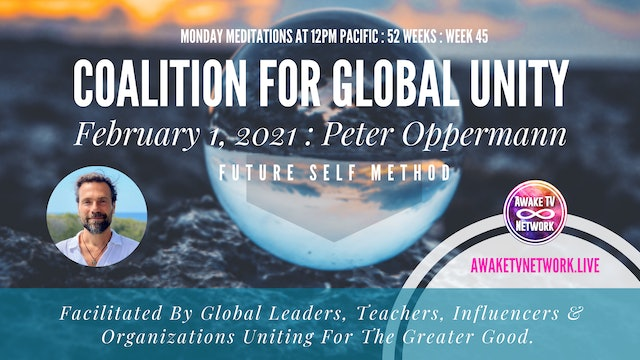 Coalition for Global Unity - Meditation with Peter Oppermann - Feb. 1, 2021
