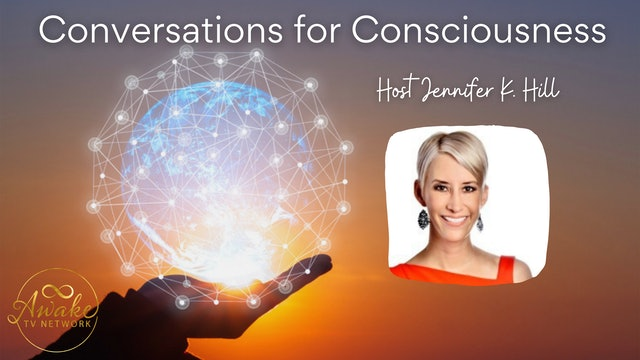 """""""Conversations for Consciousness"""" w/ Jennifer K. Hill & Guest Orion Talmay S8E11"""