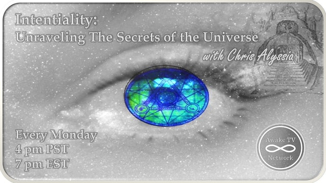 """Intentiality: Unraveling the secrets of the Universe"" with Chris Alyssia S2E11"