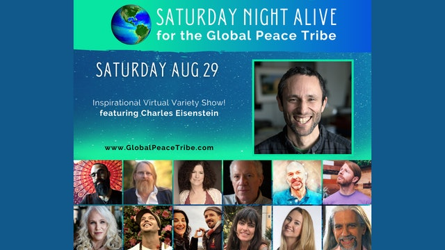Saturday Night Alive for the Global Peace Tribe {8-29-2020}