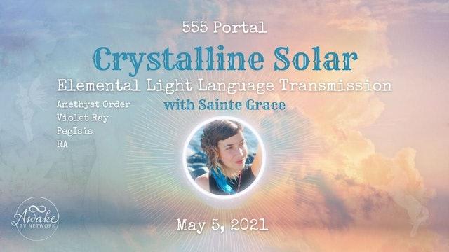 555 PORTAL · Crystalline Solar Elemental Light Language Transmission (5-5-2021)