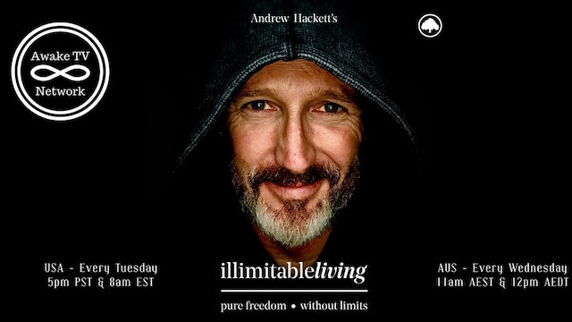 """illimitable Living"" with Andrew Hackett S1E12"