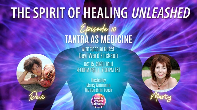 """""""The Spirit of Healing Unleashed"""" with Marcy Neumann & Guest Devi Erickson S1E10"""