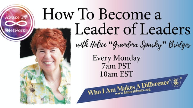 """How To Become A Leader of Leaders"" with Helice Sparky Bridges S2E9"