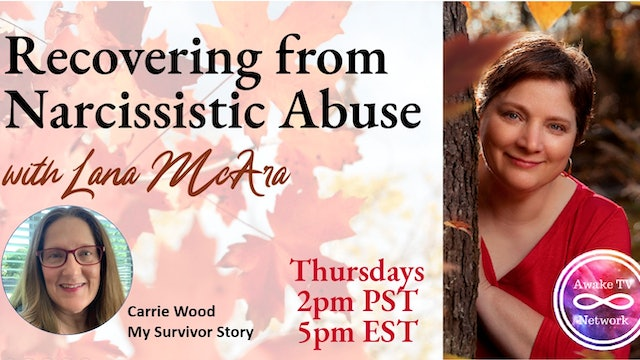 """Recovering from Narcissistic Abuse"" Lana McAra & Guest Carrie Wood S1E9"
