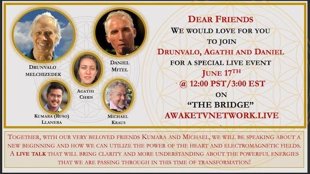 """The Bridge"" Drunvalo Melchizedek, Daniel Mitel, Agathi Chris, Kumara & Michael"
