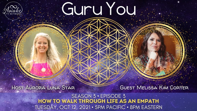 How to Walk Through Life as an Empath with Special Guest Melissa Kim Corter S3E3