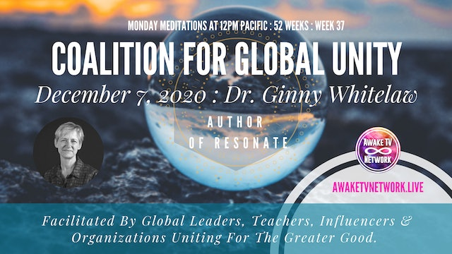 Coalition for Global Unity - Meditation with Dr. Ginny Whitelaw - Dec. 7, 2020