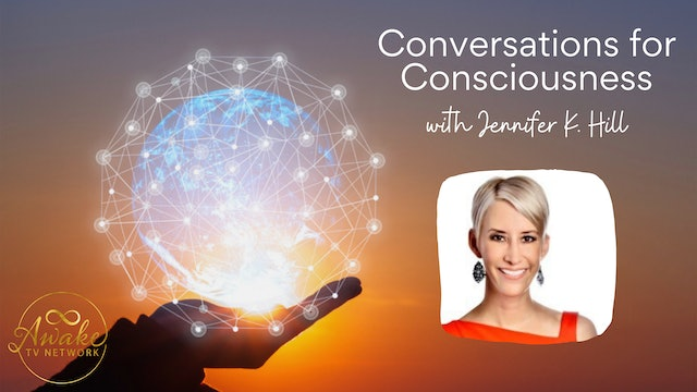 """""""Conversations for Consciousness"""" w/ Jennifer K Hill & Guest Andrew Appel S8E8"""