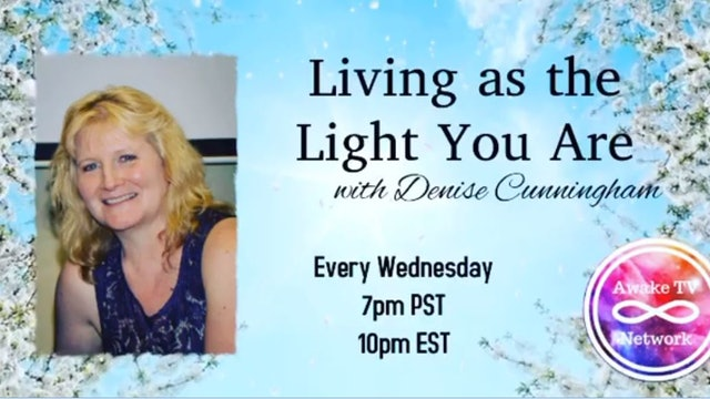 """""""Living as the Light You Are"""" with Denise Cunningham & Guest Denise Hagan S2E8"""