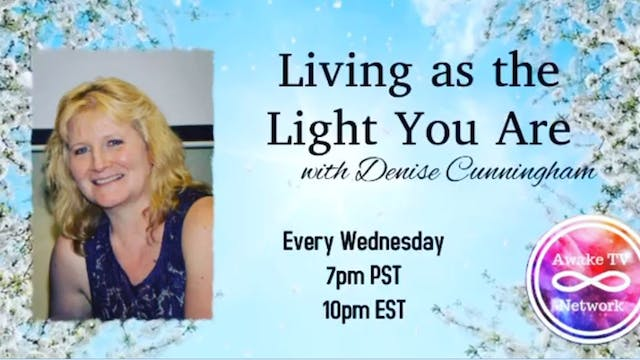 """Living as the Light You Are"" with De..."