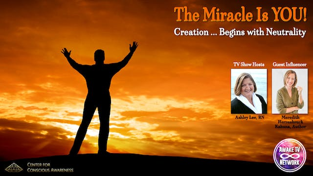 """The Miracle Is YOU!"" w/ Ashley Lee, ..."