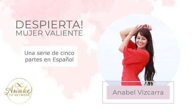 """Anabel Vizcarra - """"Despierta! Mujer Valiente"""" (En Español)"""