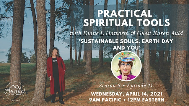"""""""Practical Spiritual Tools"""" with Diane L Haworth & Guest Karen Auld S3E11"""