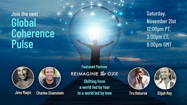 Global Coherence Pulse - REIMAGINE {Heart-Centered Meditation} (11-21-2020)
