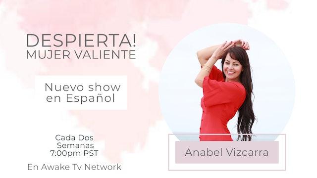 """""""Despierta! Mujer Valiente"""" con Anabel Vizcarra en Español S1E3"""